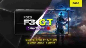 Poco F3 GT Phone To Be Launched In India On 23rd July