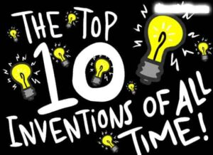 Best Inventions In History That Have Changed The World